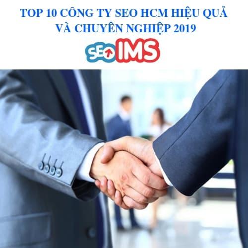 TOP 10 CÔNG TY SEO HCM HIỆU QUẢ VÀ CHUYÊN NGHIỆP 2019