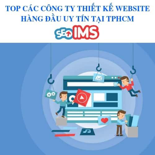 TOP CÁC CÔNG TY THIẾT KẾ WEBSITE HÀNG ĐẦU UY TÍN TẠI TPHCM