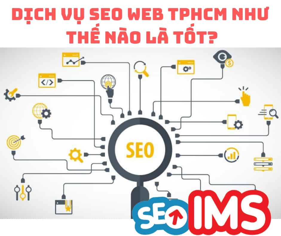 Dịch Vụ SEO Web TPHCM Như Thế Nào Là Tốt?