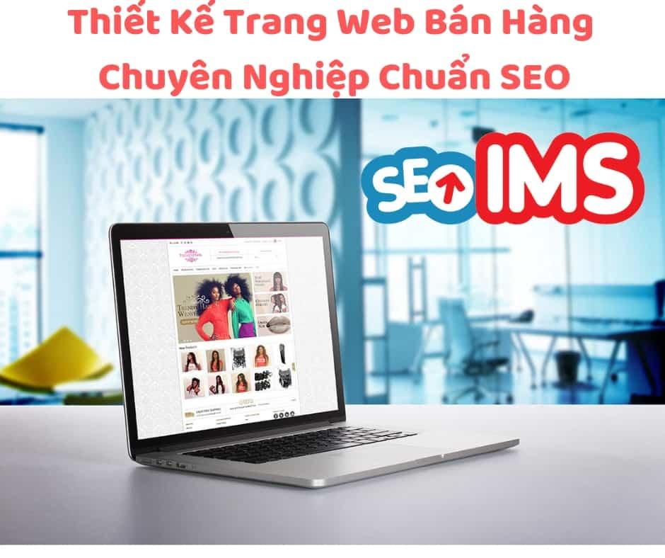 Thiết Kế Trang Web Bán Hàng Chuyên Nghiệp Chuẩn SEO
