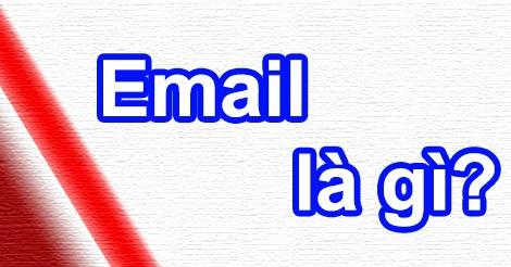 Email Là Gì? Và Lợi Ích Cho Doanh Nghiệp