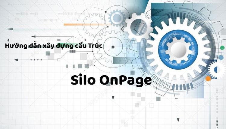 Cấu trúc silo là gì? Cách tạo cấu trúc silo hiệu quả trong SEO